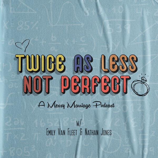 TWICE IS LESS MARRIAGE PODCAST